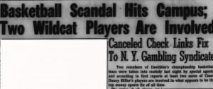 "Article in Davidsonian with heading, ""Basketball Scandal Hits Campus; Two Wildcat Players Are Involved Canceled Check Links Fix To N.Y. Gambling Syndicate"""