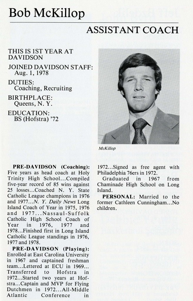 Many forget that Bob McKillop originally came to Davidson as an assistant coach for the 1978 - 1979 season.