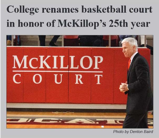 In honor of McKillop's 25th year at Davidson, the basketball court became McKillop Court (from the February 5th, 2014 issue of The Davidsonian).