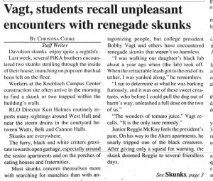 In 2000, not even the college president was safe from skunky visits.