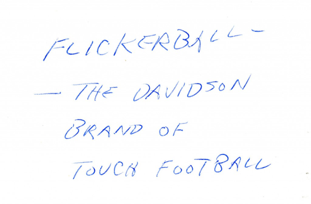 "From the back of a photograph in our collections: ""Flickerball - The Davidson Brand of Touch Football."""