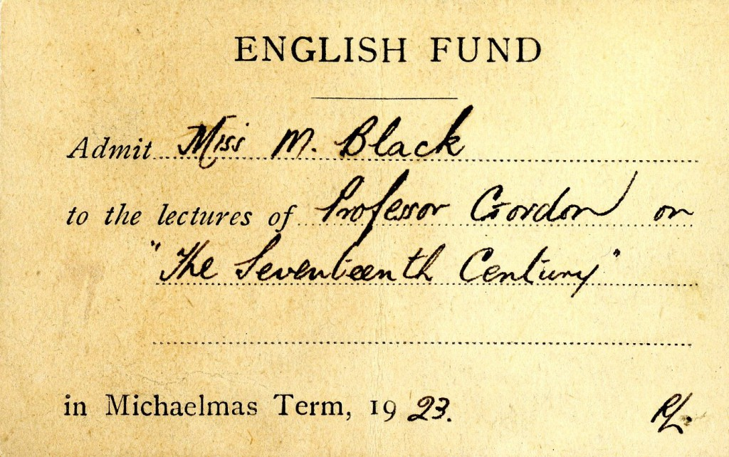 "A card admitting Mary Black ""to the lectures of Professor Gordon on 'The Seventeenth Century' in Michaelmas Term, 1923."""