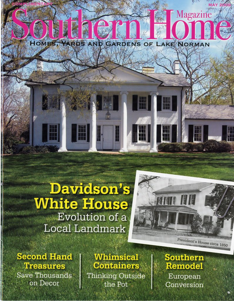 "Southern Home magazine's May 2009 issue featured a cover story on the President's House: ""Davidson's White House."""