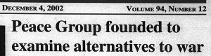"Headline from December 4, 2002, ""Peace Group founded to examine alternatives to war"""