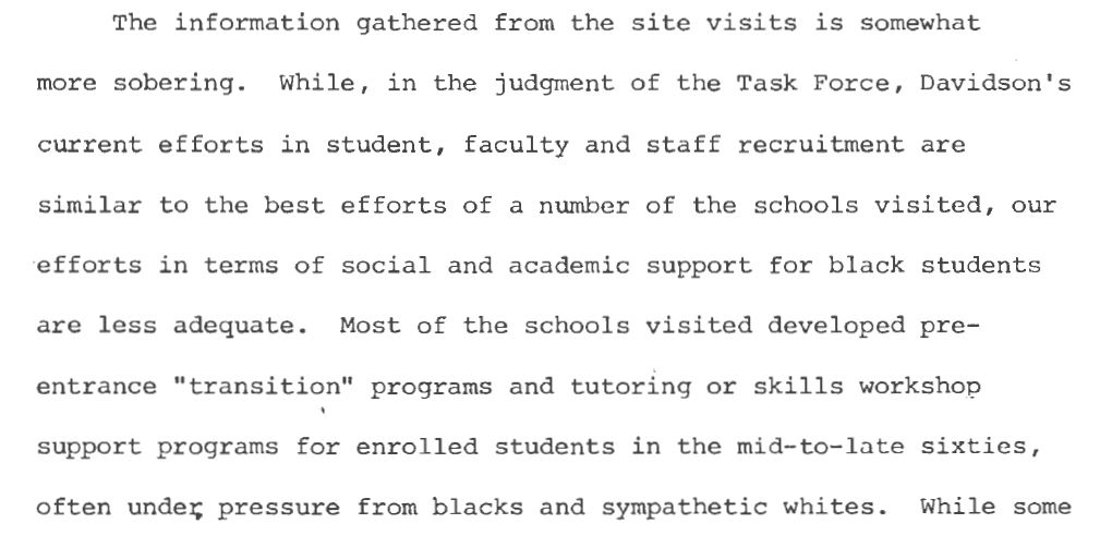 "Screenshot of page 10 of the Task Force's Final Report. The report states: ""While, in the judgment of the Task Force, Davidson's current efforts in student, faculty and staff recruitment are similar to the best efforts of a number of the schools visited, our efforts in terms of social and academic support for black students are less adequate."""