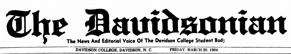 "Masthead of the March 20, 1964 edition of the Davidsonian. The Davidsonian referred to as ""The News and Editorial Voice Of The Davidson College Student Body"""